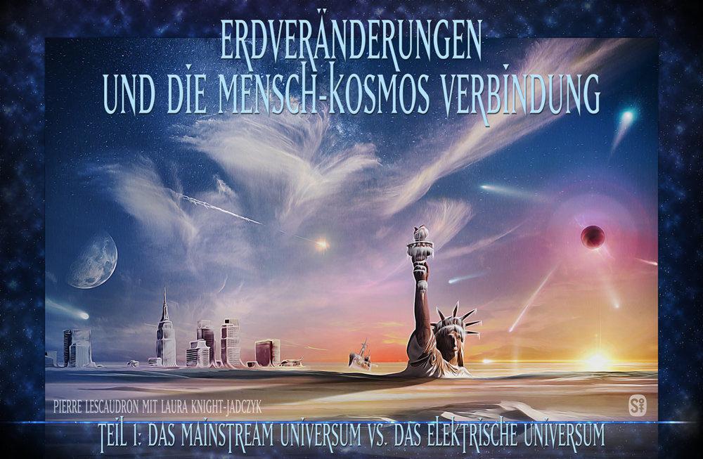 Das Elektrische Universum - Teil 1: Das Mainstream Universum vs. das ...